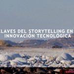 Claves del storytelling en la innovación tecnológica