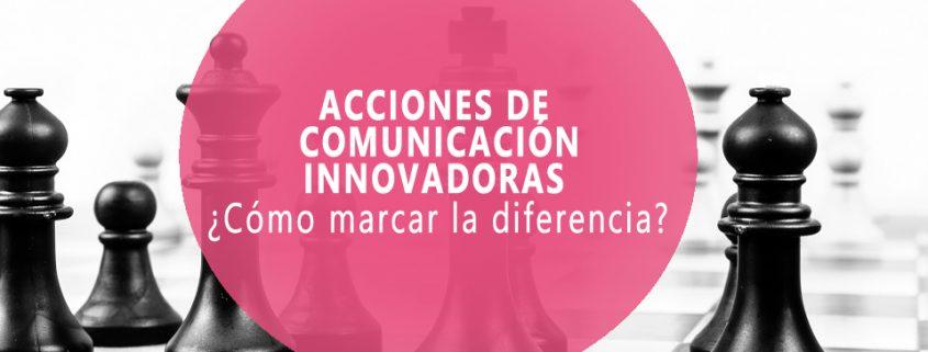 acciones de comunicación innovadoras