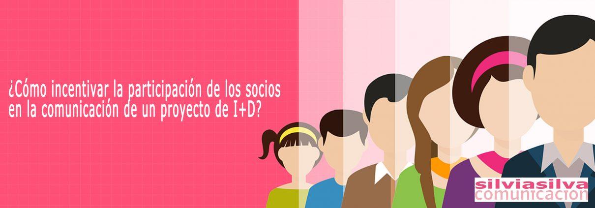 ¿Cómo incentivar la participación de los socios en la comunicación de un proyecto de I+D?